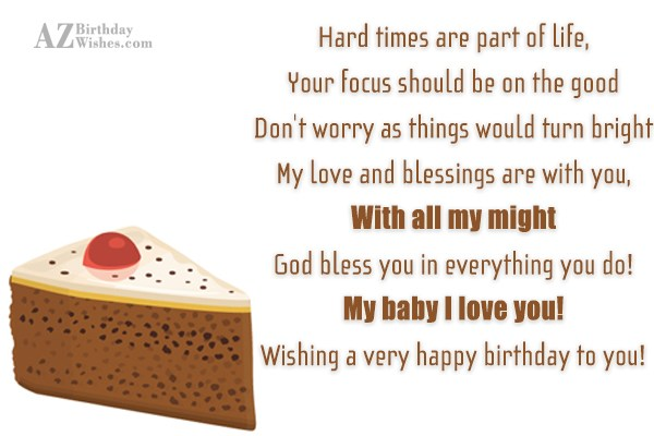 Hard times are part of life,Your focus… - AZBirthdayWishes.com