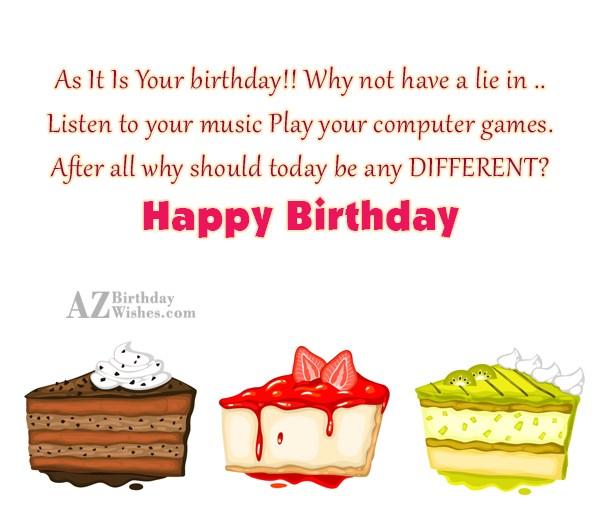 As It Is Your birthday!!Why not have… - AZBirthdayWishes.com