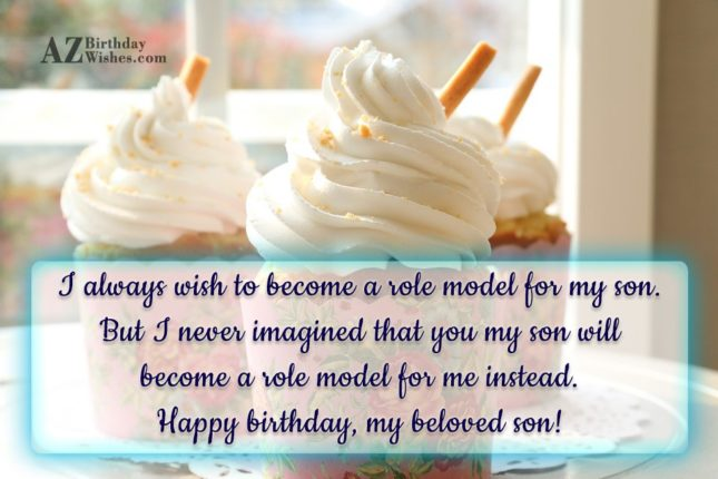 I always wish to become a role… - AZBirthdayWishes.com