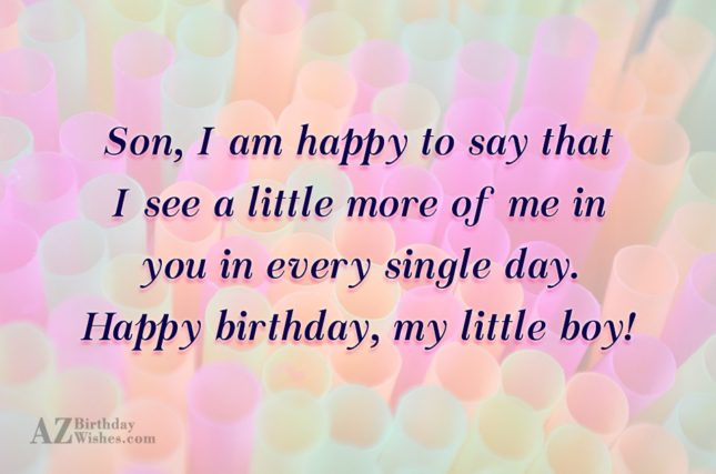 Son, I am happy to say that… - AZBirthdayWishes.com