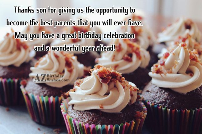 Thanks son for giving us the opportunity… - AZBirthdayWishes.com