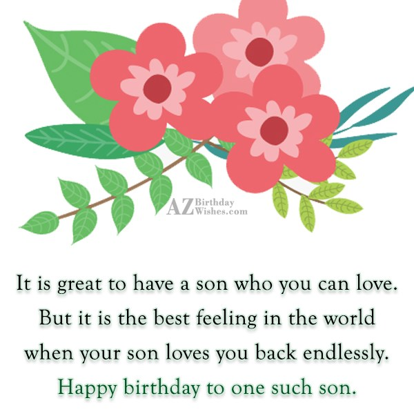 It is great to have a son… - AZBirthdayWishes.com