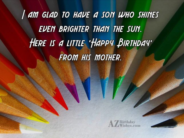 I am glad to have a son… - AZBirthdayWishes.com