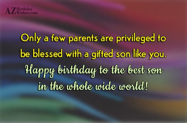 Only a few parents are privileged to… - AZBirthdayWishes.com