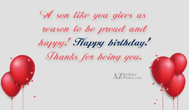 A son like you gives us reason… - AZBirthdayWishes.com