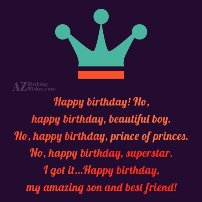 Happy birthday! No, happy birthday, beautiful boy…. - AZBirthdayWishes.com