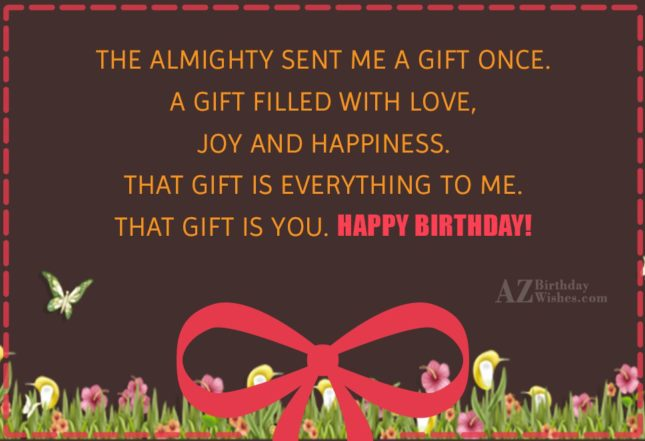 The almighty sent me a gift once…. - AZBirthdayWishes.com