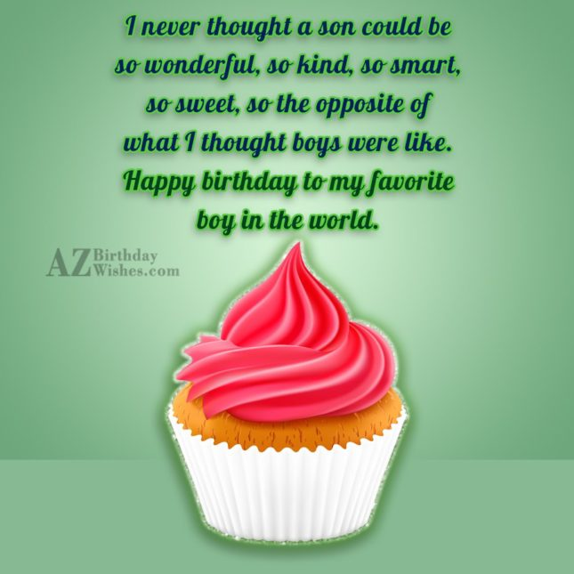 I never thought a son could be… - AZBirthdayWishes.com