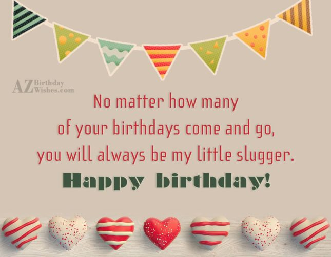 No matter how many of your birthdays… - AZBirthdayWishes.com
