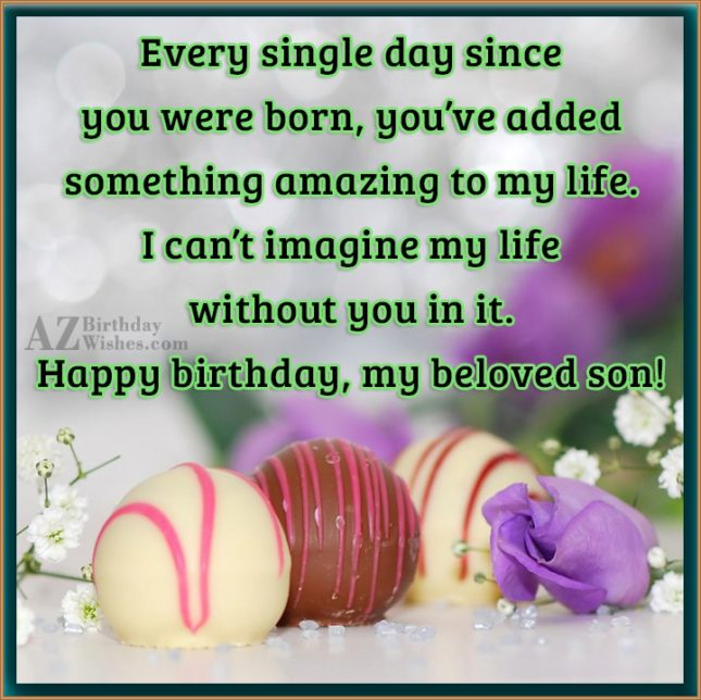 Every single day since you were born,… - AZBirthdayWishes.com