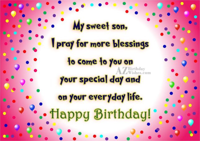 My sweet son, I pray for more… - AZBirthdayWishes.com