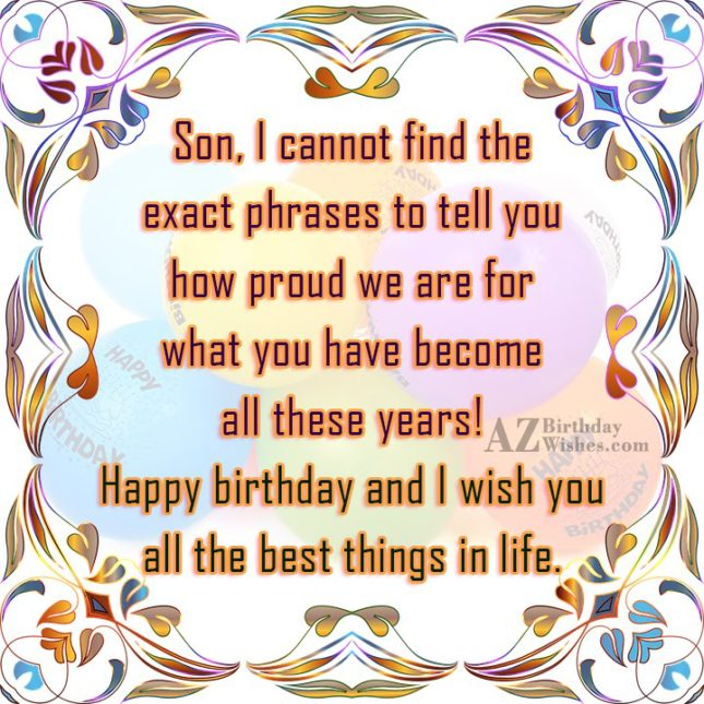Son, I cannot find the exact phrases… - AZBirthdayWishes.com