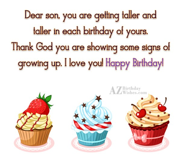 Dear son, you are getting taller and… - AZBirthdayWishes.com