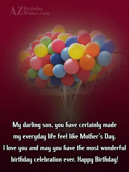 My darling son, you have certainly made… - AZBirthdayWishes.com