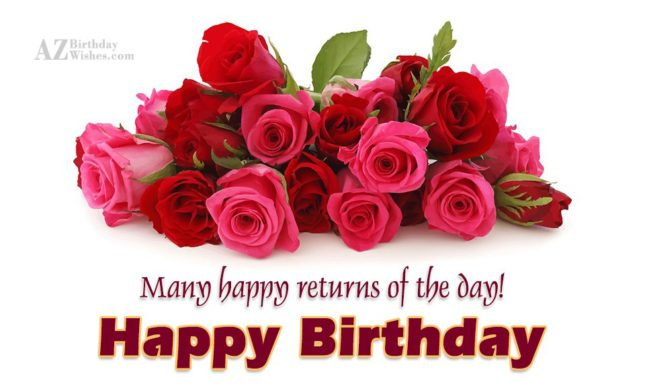 Many Happy returns of the day Happy Birthday - AZBirthdayWishes.com