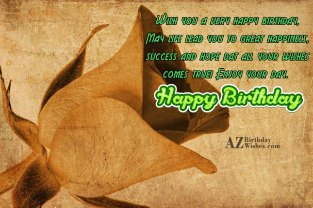 Wish you a very happy birthday - AZBirthdayWishes.com