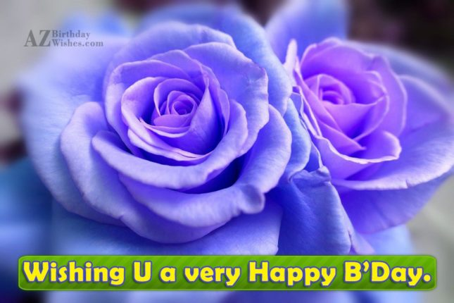 Wishing you a very Happy B'day - AZBirthdayWishes.com