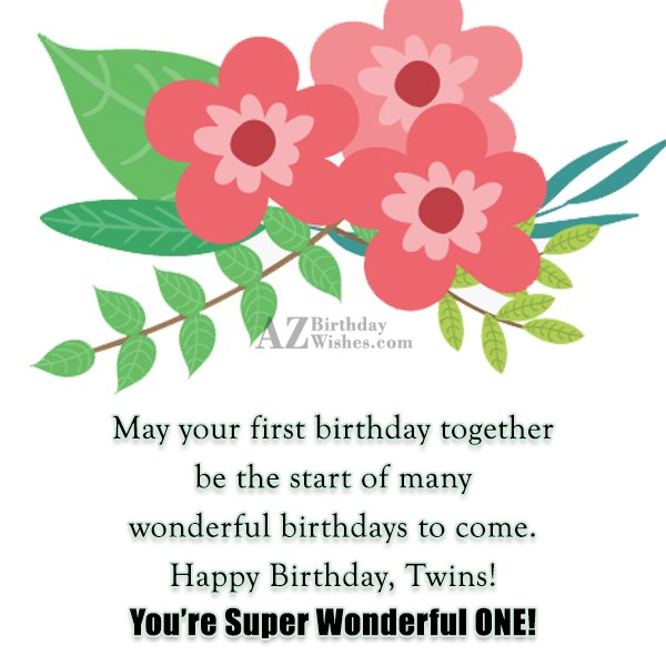 May your first birthday together be the start of many wonderful birthdays to come - AZBirthdayWishes.com