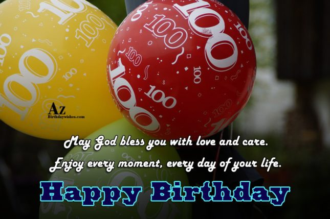 May god bless you with love and care enjoy every moment Happy birthday - AZBirthdayWishes.com