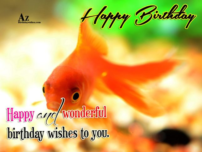 Happy birthday  happy and wonderful  wishes to you - AZBirthdayWishes.com