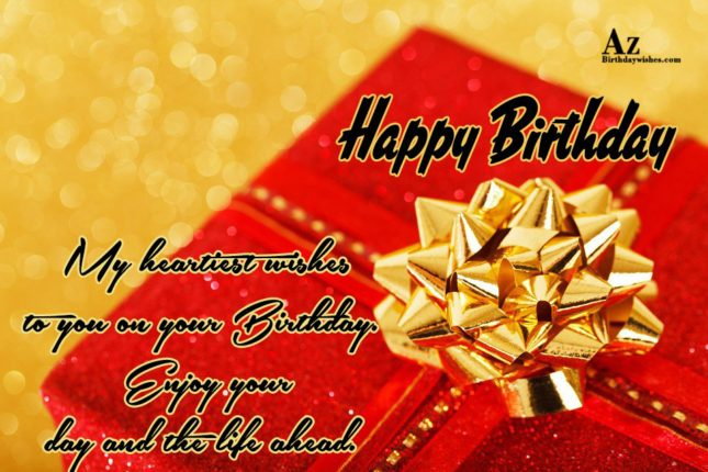 Happy birthday my heartiest wishes to you on your birthday - AZBirthdayWishes.com