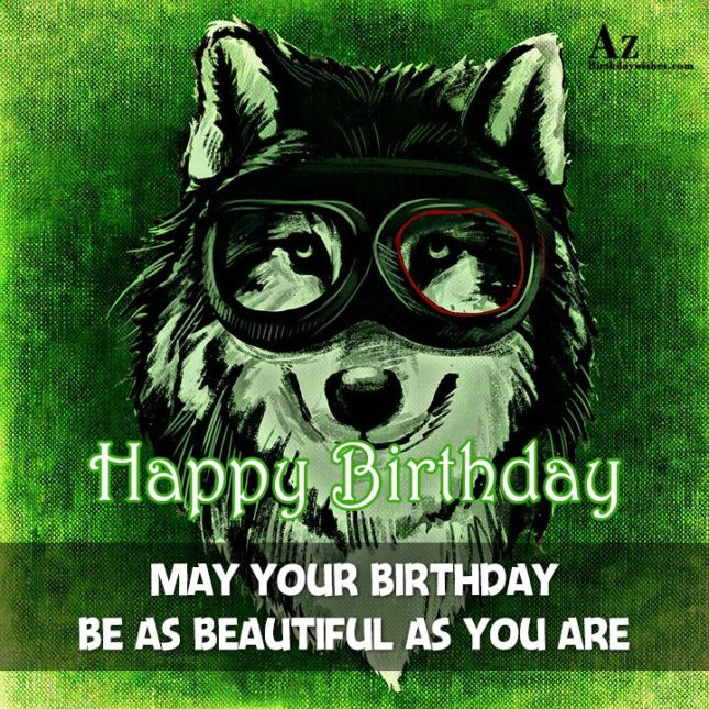 Happy birthday  may your birthday as beautiful as you are - AZBirthdayWishes.com