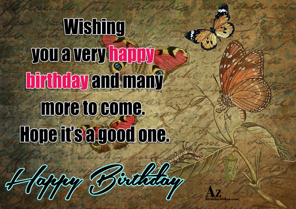 Wishing You A Very Happy Birthday And Many More To Come