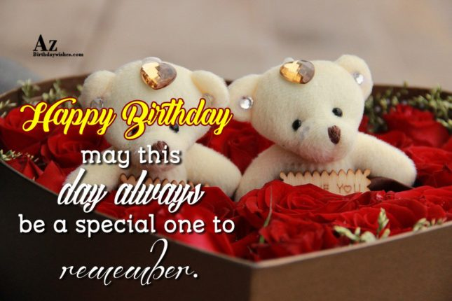 Happy birthday may this day always be a special one to - AZBirthdayWishes.com
