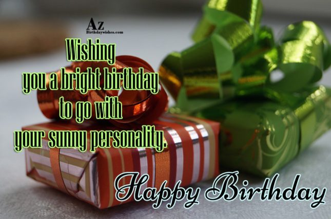 Happy birthday wishing you a bright birthday - AZBirthdayWishes.com