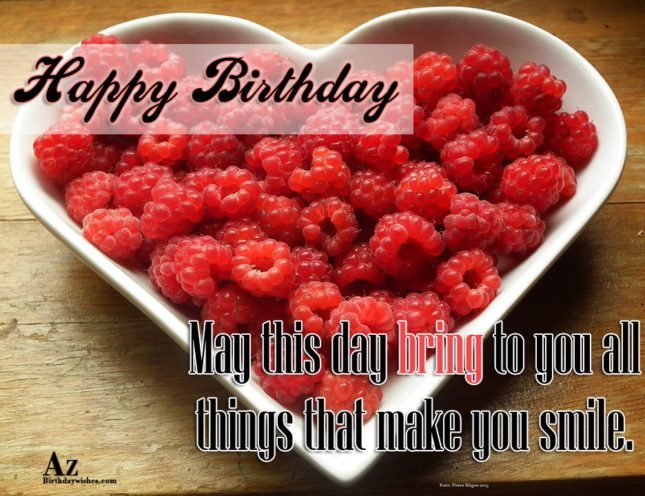 Happy birthday may this day bring to you all - AZBirthdayWishes.com