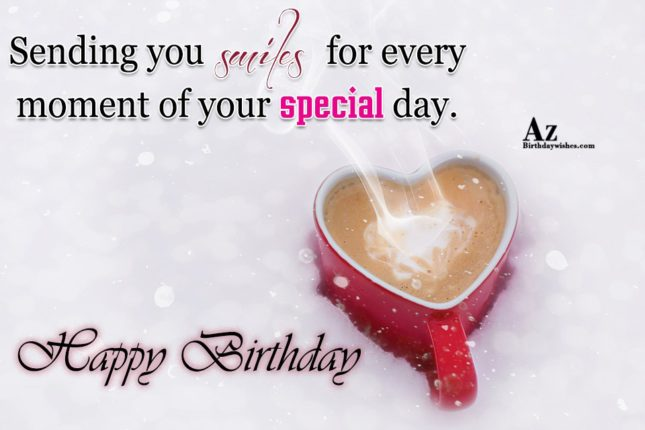 Sending you sweets for every moment of your special day Happy birthday - AZBirthdayWishes.com
