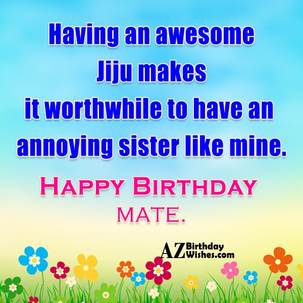 Having an awesome Jiju makes it worthwhile to have… - AZBirthdayWishes.com