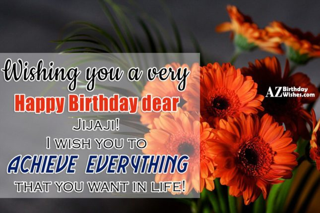 Wishing you a very Happy Birthday dear Jijaji I… - AZBirthdayWishes.com