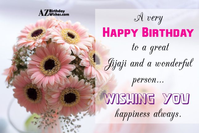 A very happy Birthday to a great Jijaji and a wonderful person - AZBirthdayWishes.com
