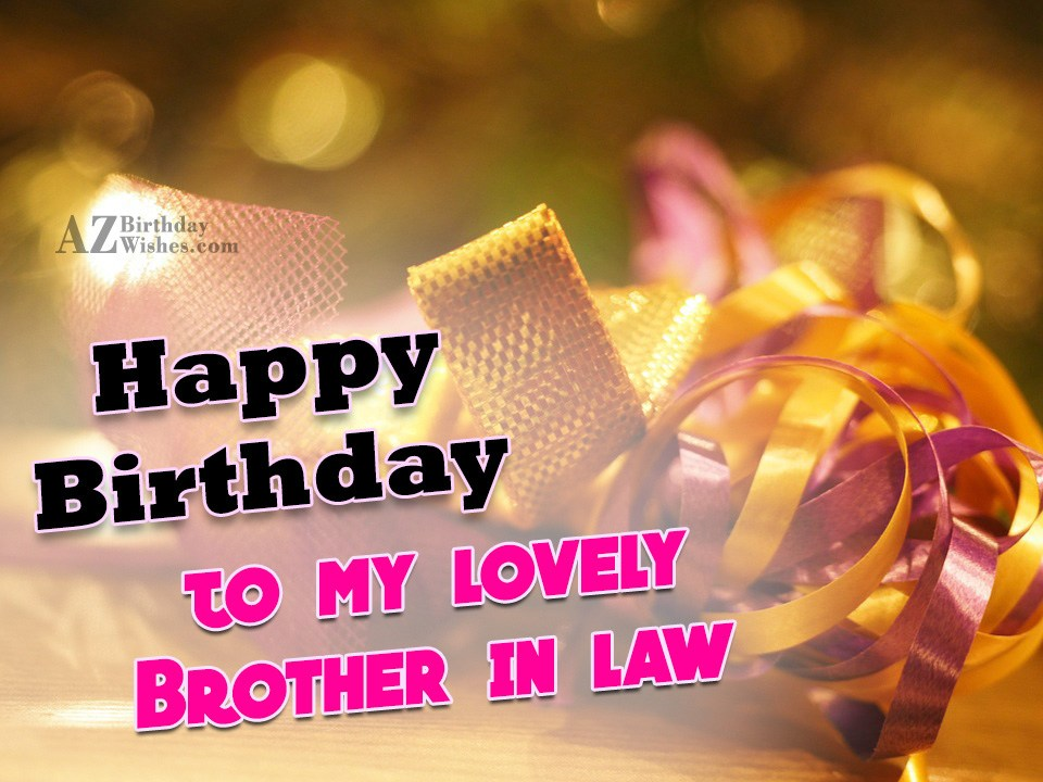 Happy Birthday To My Lovely Brother In Law Wishing Happy Birthday To My Lovely