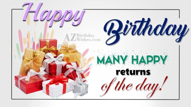 Happy Birthday Many happy returns of the day - AZBirthdayWishes.com