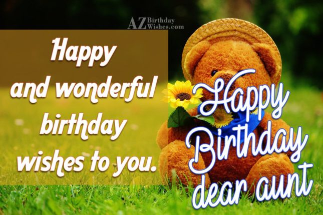 Happy and wonderful birthday wishes to you aunt - AZBirthdayWishes.com