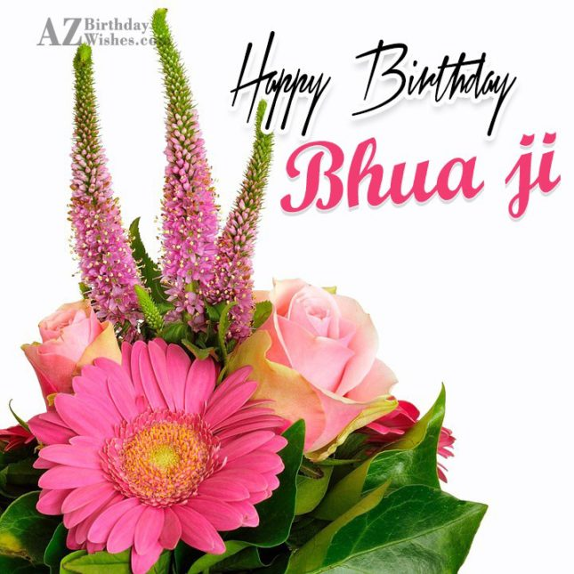 Happy birthday  my dear bhua ji - AZBirthdayWishes.com