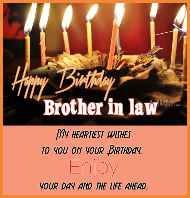 The warmest birthday greetings to my amazing brother-in-law! May your day be full of true joy and lots of special moments to cherish! - AZBirthdayWishes.com