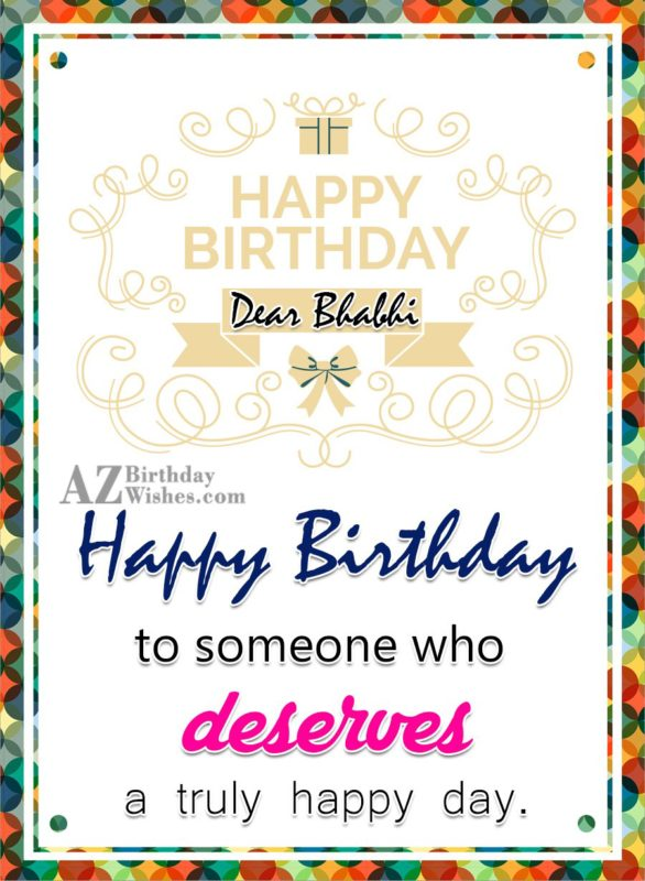 Happy Birthday  someone who truly deserve it - AZBirthdayWishes.com