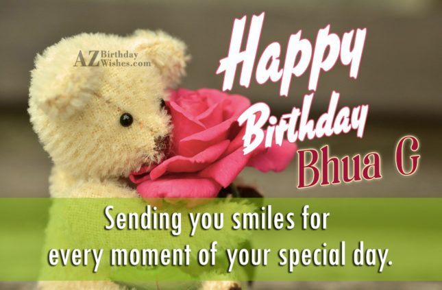 Happy birthday bhua ji sending you s miles for  every moment of your special day - AZBirthdayWishes.com