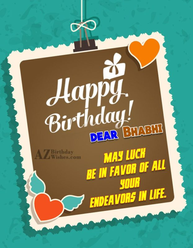May luck  be in you favor of all your endeavors  in life - AZBirthdayWishes.com
