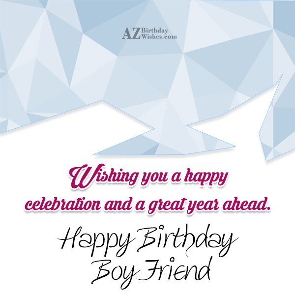 Wishing you a happy celebration and a great ahead - AZBirthdayWishes.com