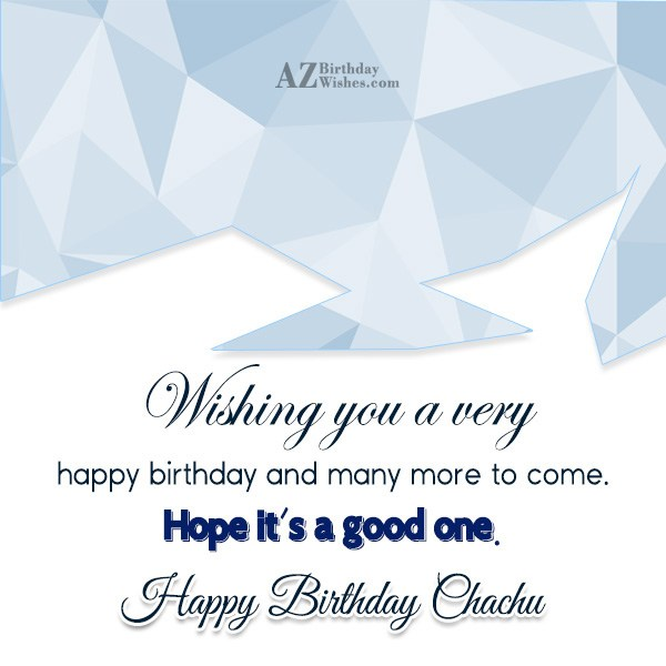 Happy Birthday Chacha ji wishing you a very happy birthday - AZBirthdayWishes.com
