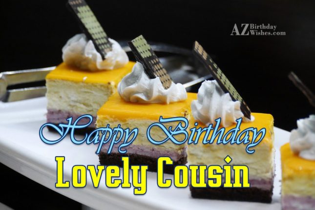 Happy Birthday lovely Cousin - AZBirthdayWishes.com