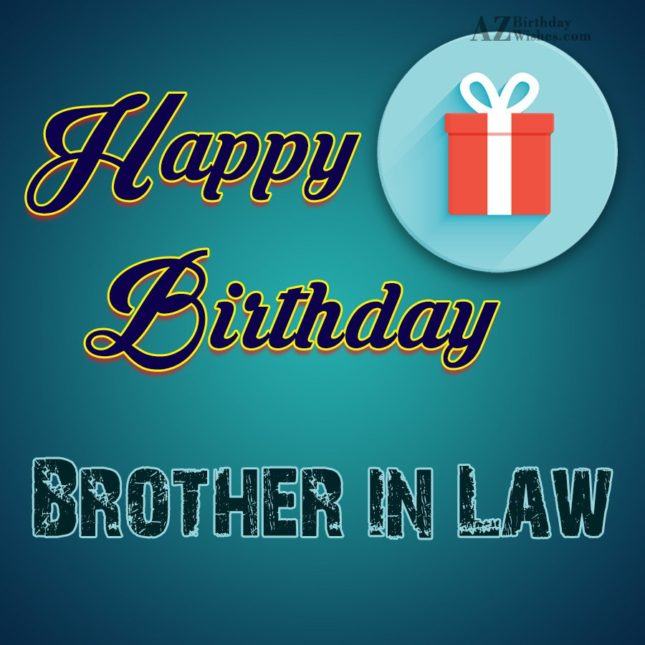 Happy birthday to the best brother in law - AZBirthdayWishes.com