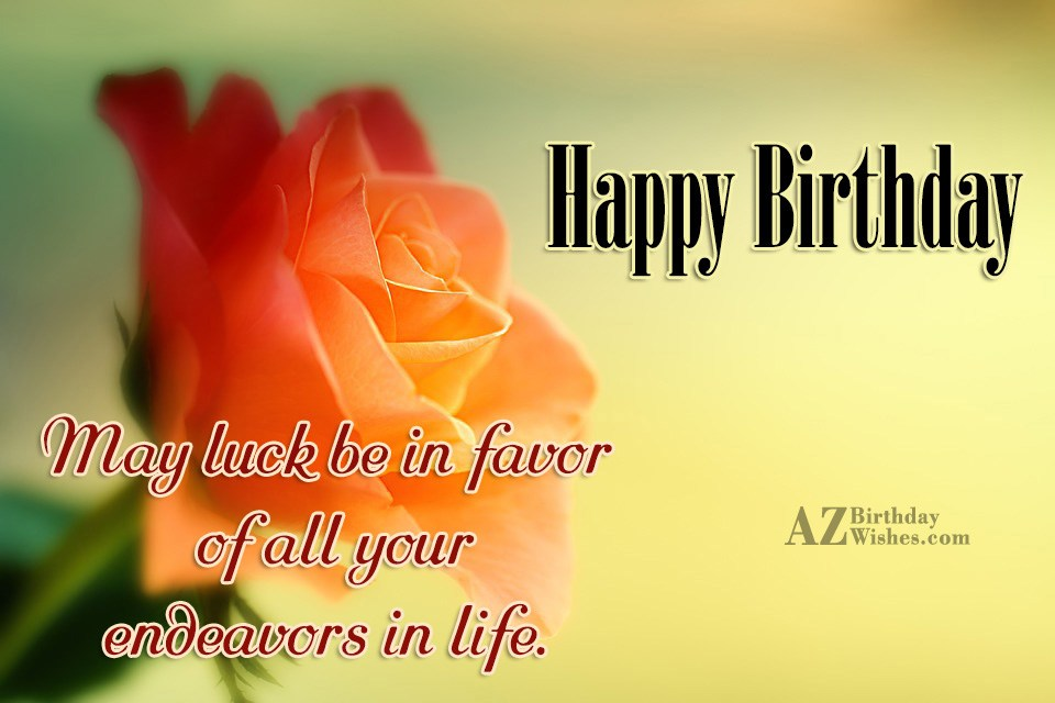 General birthday wishes page 5 happy birthday may luck be in favor of all your m4hsunfo