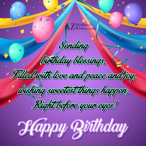 Happy Birthday sending birthday blessings filled with love - AZBirthdayWishes.com