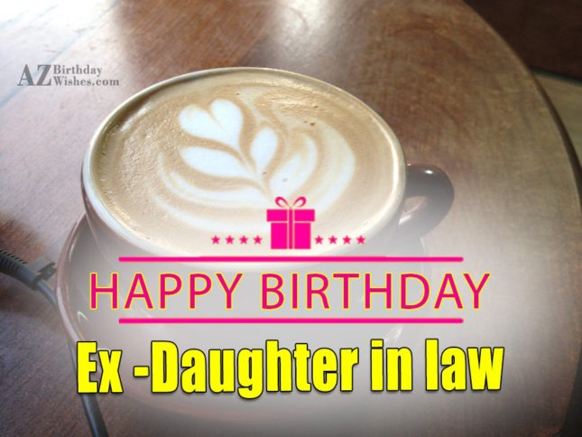 Happy Birthday  To My Lovely Ex Daughter In Law - AZBirthdayWishes.com