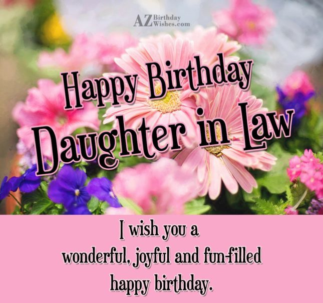 Happy Birthday Daughter In Law - AZBirthdayWishes.com
